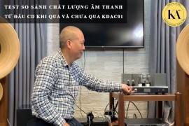 Test So Sánh Chất Lượng Âm Thanh Từ Đầu CD Khi Qua Và chưa Qua KDAC 01